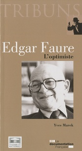Yves Marek - Edgar Faure - L'optimiste.