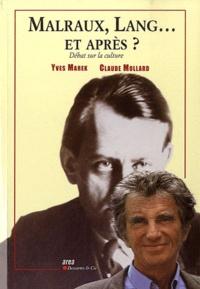 Yves Marek et Claude Mollard - Malraux, Lang... et après ? - Débat sur la culture.