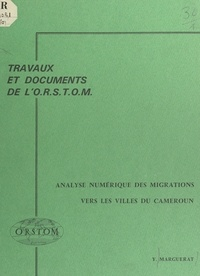 Yves Marguerat - Analyse numérique des migrations vers les villes du Cameroun.