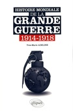 Yves-Marie Adeline - Histoire mondiale de la Grande Guerre 1914-1918.