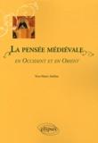 Yves-Marie Adeline - La pensée médiévale en Occident et en Orient.