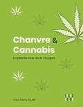 Yves-Marie Allain - Chanvre & cannabis - La plante aux deux visages.