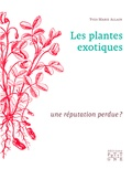 Yves-Marie Allain - Les plantes exotiques : une réputation perdue ?.