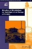 Yves-Marie Bercé et Pascal Dupuy - Révoltes et Révolutions en Amérique et en Europe - (1773-1802).