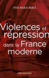 Yves-Marie Bercé - Violences et répression dans la France moderne.