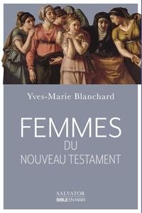 Femmes du Nouveau Testament - Yves-Marie Blanchard pdf epub
