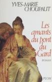 Yves-Marie Choupaut - Les amants du pont du Gard.