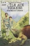 Yves-Marie Clément et Christian Maucler - L'Île aux iguanes.