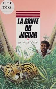 Yves-Marie Clément - La griffe du jaguar.
