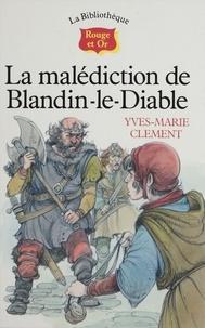 Yves-Marie Clément et Jean-Louis Henriot - La Malédiction de Blandin-le-diable.