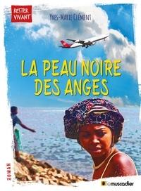 Yves-Marie Clément - La peau noire des anges.