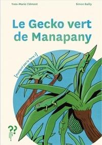Yves-Marie Clément et Simon Bailly - Le gecko vert de Manapany.