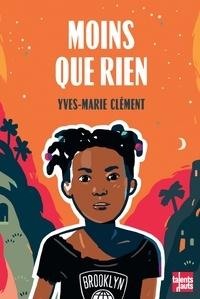 Yves-Marie Clément - Moins que rien.
