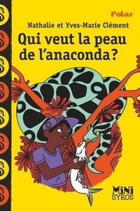 Yves-Marie Clément et Nathalie Clément - Qui veut la peau de l'anaconda ?.