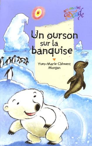 Yves-Marie Clément - Un ourson sur la banquise.