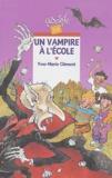 Yves-Marie Clément - Un vampire à l'école.