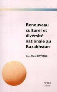 Yves-Marie Davenel - Renouveau culturel et diversité nationale au Kazakhstan - Les associations culturelles tatares.