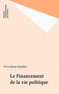 Yves-Marie Doublet - Le financement de la vie politique.