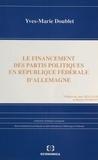 Yves-Marie Doublet et Jean Boulouis - Le Financement des partis politiques en République fédérale d'Allemagne.