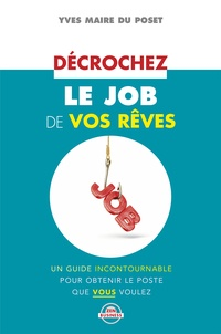 Yves-Marie Du Poset - Décrochez le job de vos rêves.