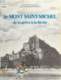 Yves-Marie Froidevaux - Le Mont Saint-Michel - De la grève à la flèche.