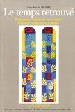Yves-Marie Hilaire - Le temps retrouvé - Vingt-quatre regards sur deux siècles d'histoire religieuse et politique.