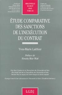 Yves-Marie Laithier - Etude comparative des sanctions de l'inexécution du contrat.