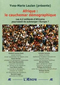 Yves-Marie Laulan - Afrique : le cauchemar démographique - Les 4,2 milliards d'Africains pourraient-ils submerger l'Europe ?.