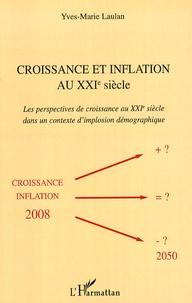Yves-Marie Laulan - Croissance et inflation au XXIe siècle - Les perspectives de croissance au XXIe siècle dans un contexte d'implosion démographique.
