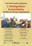 Yves-Marie Laulan - L'immigration humanitaire - Némésis de l'Europe compatissante.