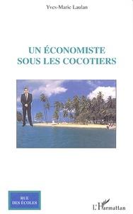 Yves-Marie Laulan - Un économiste sous les cocotiers.