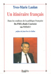 Yves-Marie Laulan - Un itinéraire français - Des Landes à l'Everest, en passant par les cocotiers.
