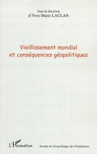 Yves-Marie Laulan et  Collectif - Vieillissement mondial et conséquences géopolitiques.