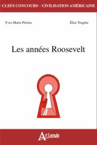 Yves-Marie Péréon et Elise Trogrlic - Les années Roosevelt.