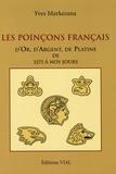 Yves Markezana - Les poinçons français d'Or, d'Argent, de Platine de 1275 à nos jours.