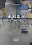 Yves Marmin - Açores - Le dernier voyage.