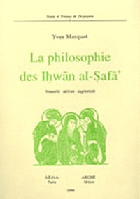 Yves Marquet - La philosophie des Ihwân al-Safâ.