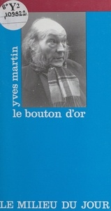 Yves Martin - Le bouton d'or.