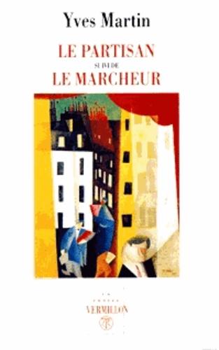 Yves Martin - Le partisan suivi de Le marcheur.
