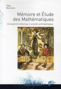 Yves Matheron - Mémoire et Etude des Mathématiques - Une approche didactique à caractère anthropologique.