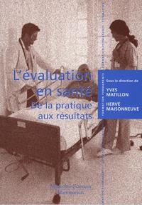 Yves Matillon et Hervé Maisonneuve - Lévaluation en santé - De la pratique aux résultats.