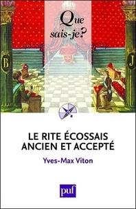 Yves-Max Viton - Le rite écossais ancien et accepté.