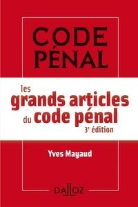 Yves Mayaud - Les grands articles du code pénal.