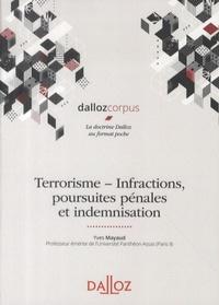Yves Mayaud - Terrorisme - Infractions, poursuites pénales et indemnisation.