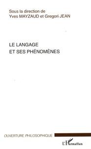 Yves Mayzaud et Gregori Jean - Le langage et ses phénomènes.