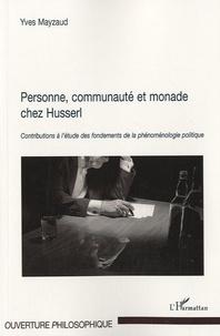 Goodtastepolice.fr Personne, communauté et monade chez Husserl - Contributions à l'étude des fondements de la phénoménologie politique Image