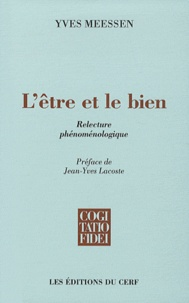 Yves Meessen - L'être et le bien - Relecture phénoménologique.