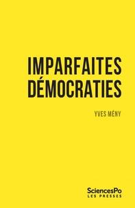 Yves Mény - Imparfaites démocraties - Frustrations populaires et vagues populistes.