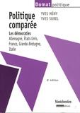 Yves Mény et Yves Surel - Politique comparée - Les démocraties : Allemagne, Etats-Unis, France, Grande-Bretagne, Italie.