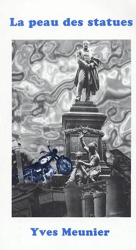 Yves Meunier - La peau des statues.